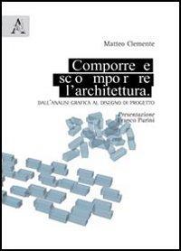 Comporre, scomporre l'architettura. Dall'analisi grafica al disegno di progetto