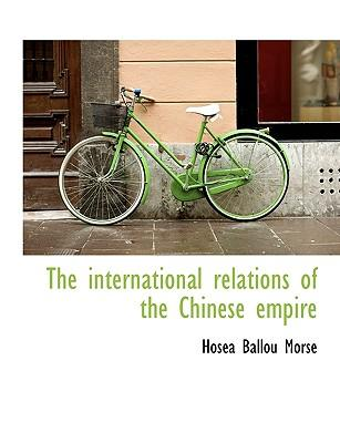 The international relations of the Chinese empire