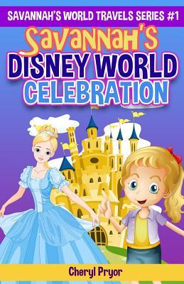 Savannah's Disney World Celebration