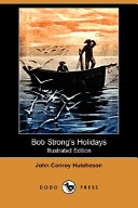 Bob Strong's Holidays (Illustrated Edition) (Dodo Press)