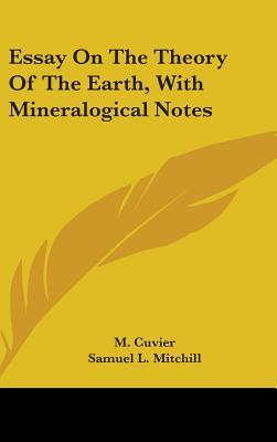Essay on the Theory of the Earth, with Mineralogical Notes