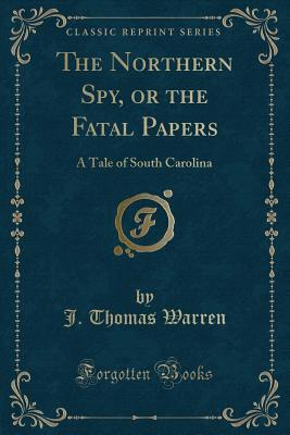 The Northern Spy, or the Fatal Papers