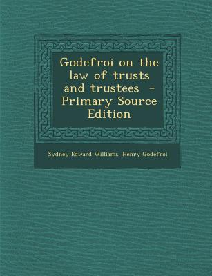 Godefroi on the Law of Trusts and Trustees