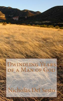 Dwindling Years of a Man of God