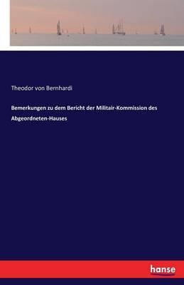 Bemerkungen zu dem Bericht der Militair-Kommission des Abgeordneten-Hauses