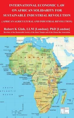 International Economic Law on African Solidarity for Sustainable Industrial Revolution