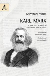 Karl Marx. Il dialogo ritrovato di un cristiano sociale