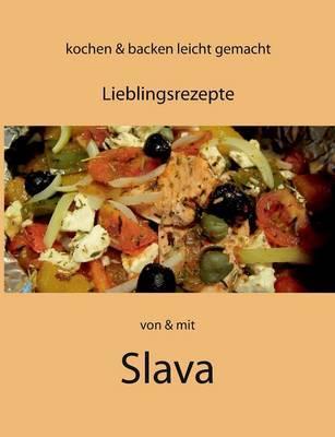 Kochen und Backen leicht gemacht von & mit Slava