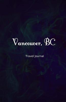 Vancouver Bc Travel Journal