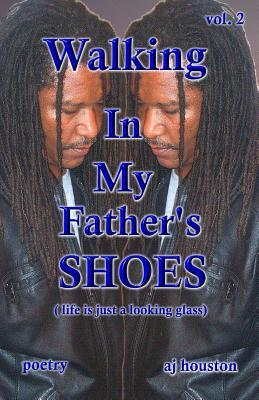 Walking In My Father's Shoes Vol 2