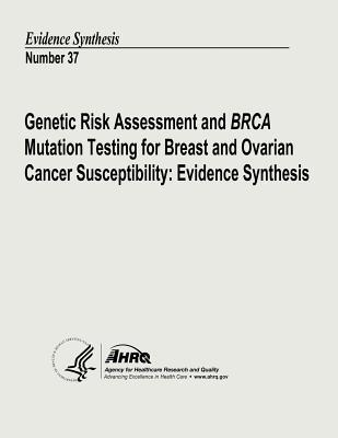 Genetic Risk Assessment and Brca Mutation Testing for Breast and Ovarian Cancer Susceptibility