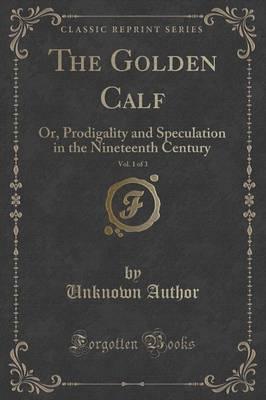 The Golden Calf, Vol. 1 of 3