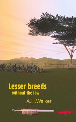 Lesser Breeds Without the Law