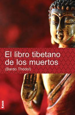 El libro tibetano de los muertos / The Tibetan Book of the Dead
