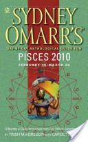 Sydney Omarr's Day-by-day Astrological Guide for Pisces 2010