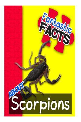 Fantastic Facts About Scorpions