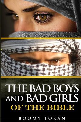 The Bad Boys and Girls of the Bible