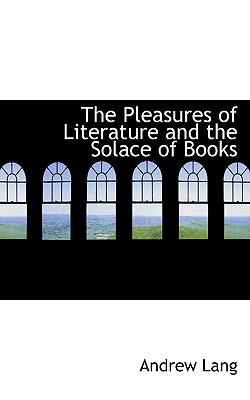 The Pleasures of Literature and the Solace of Books