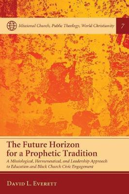 The Future Horizon for a Prophetic Tradition
