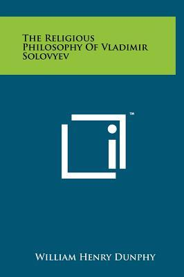 The Religious Philosophy of Vladimir Solovyev