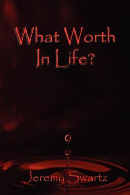 What Worth in Life?