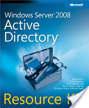 Windows Server® 2008 Active Directory® Resource Kit