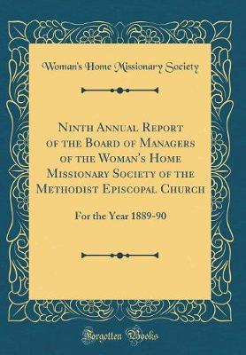 Ninth Annual Report of the Board of Managers of the Woman's Home Missionary Society of the Methodist Episcopal Church