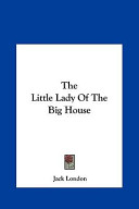 The Little Lady of the Big House the Little Lady of the Big House