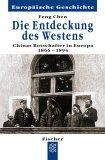 Die Entdeckung des Westens. Chinas erste Botschafter in Europa 1866 - 1894.