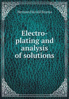 Electro-Plating and Analysis of Solutions