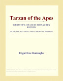 Tarzan of the Apes (Webster's Japanese Thesaurus Edition)
