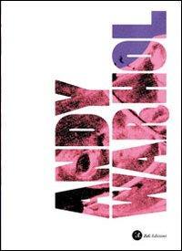 Home Andy Warhol. Ediz. illustrata