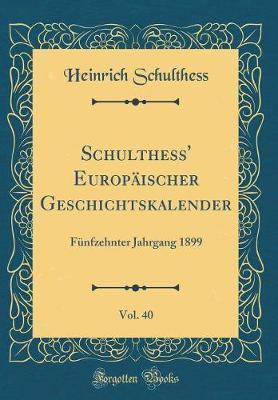 Schulthess' Europäischer Geschichtskalender, Vol. 40