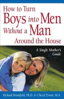 How to Turn Boys Into Men Without a Man Around the House