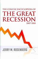 The Concise Encyclopedia of the Great Recession, 2007-2010