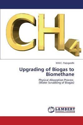 Upgrading of Biogas to Biomethane