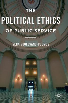 The Political Ethics of Public Service