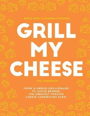 Grill My Cheese The Cookbook