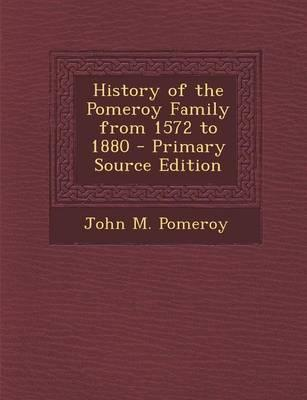 History of the Pomeroy Family from 1572 to 1880