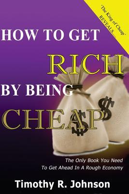 How to Get Rich by Being Cheap