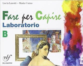Fare arte insieme. Laboratorio. Vol. B. Per la Scuola media. Con e-book. Con espansione online