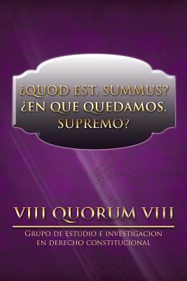 ¿Quod Est, Summus? ¿En Que Quedamos, Supremo?
