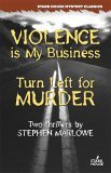 Violence is My Business / Turn Left for Murder
