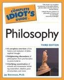 The Complete Idiot's Guide to Philosophy, Third Edition