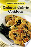 Wheat-free Gluten-free Reduced Calorie Cookbook