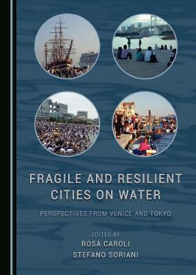 Fragile and Resilient Cities on Water