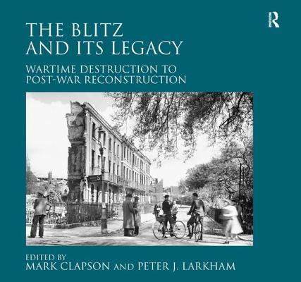 The Blitz and its Legacy