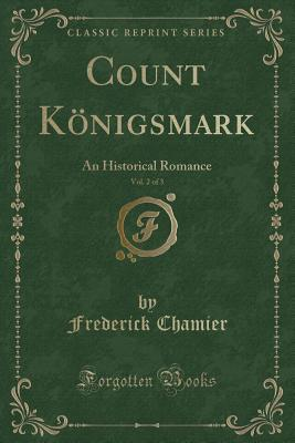 Count Königsmark, Vol. 2 of 3