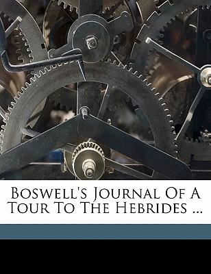 Boswell's Journal of a Tour to the Hebrides ...