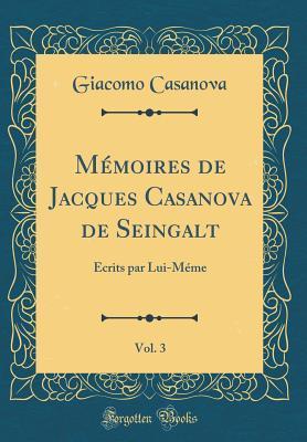Mémoires de Jacques Casanova de Seingalt, Vol. 3